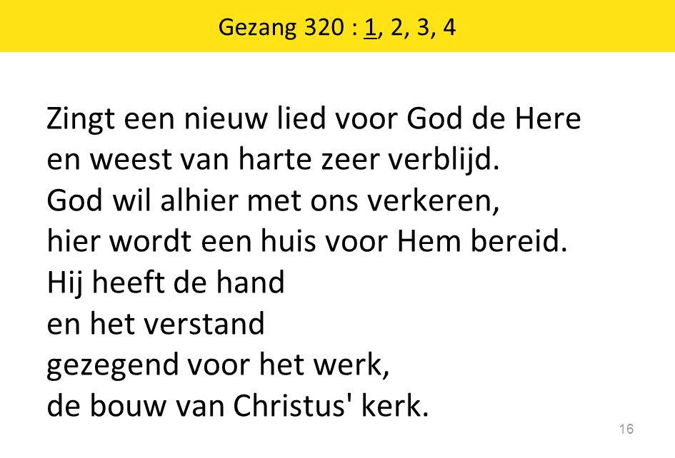 Zingt een nieuw lied voor God de Here en weest van harte zeer verblijd.