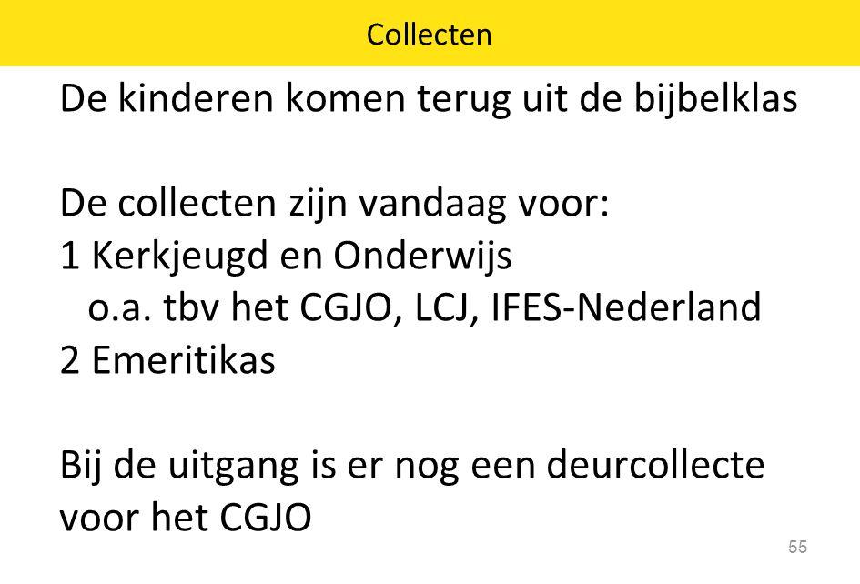 De kinderen komen terug uit de bijbelklas De collecten zijn vandaag voor: 1 Kerkjeugd en Onderwijs o.a. tbv het CGJO, LCJ, IFES-Nederland 2 Emeritikas