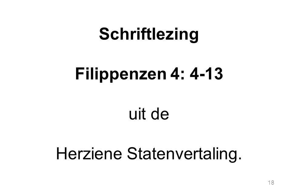 18 Schriftlezing Filippenzen 4: 4-13 uit de Herziene Statenvertaling.
