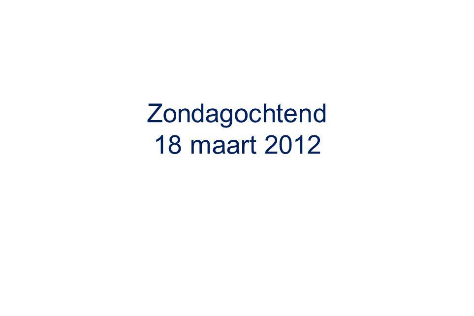 Zondagochtend 18 maart 2012