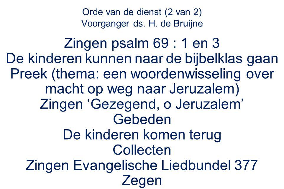 Orde van de dienst (2 van 2) Voorganger ds. H.