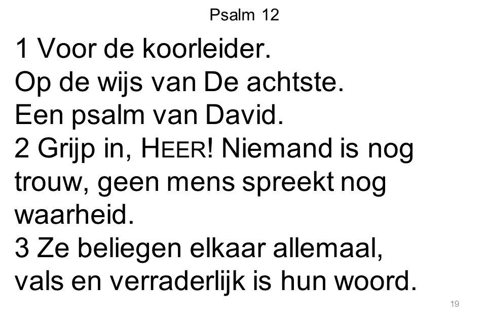 Psalm 12 1 Voor de koorleider. Op de wijs van De achtste.