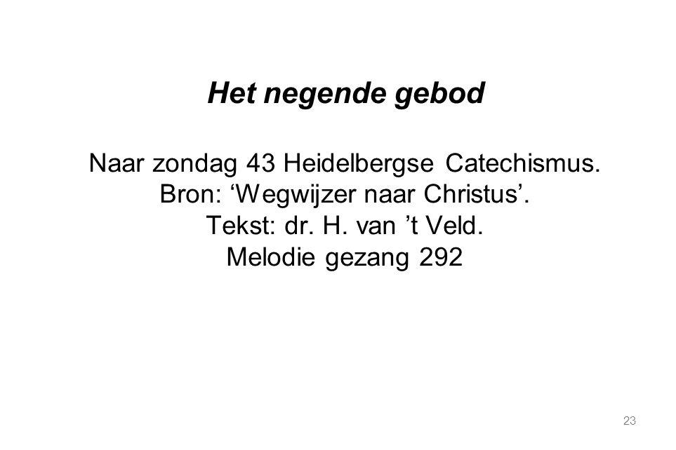 23 Het negende gebod Naar zondag 43 Heidelbergse Catechismus.