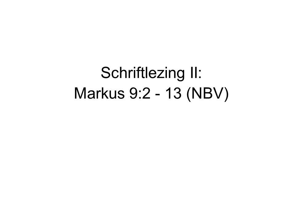 Schriftlezing II: Markus 9:2 - 13 (NBV)