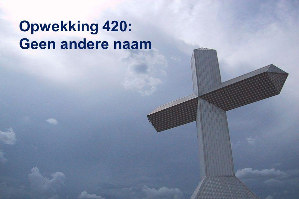 Opwekking 420: Geen andere naam