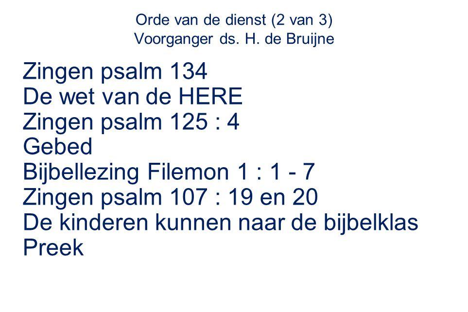 Orde van de dienst (2 van 3) Voorganger ds. H.