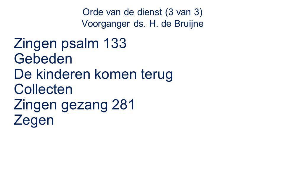 Orde van de dienst (3 van 3) Voorganger ds. H.