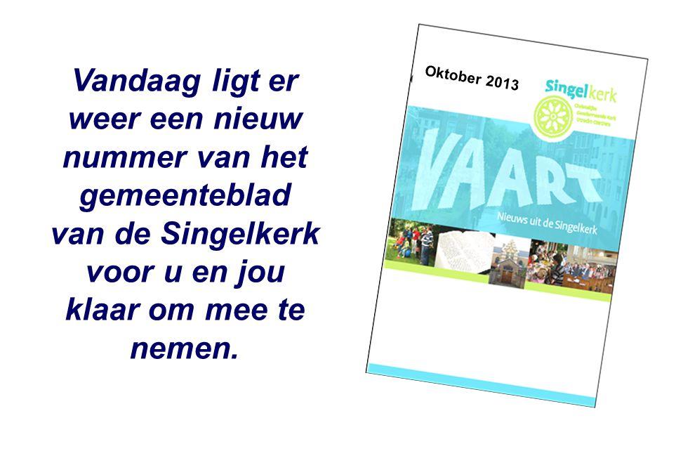 Oktober 2010 Vandaag ligt er weer een nieuw nummer van het gemeenteblad van de Singelkerk voor u en jou klaar om mee te nemen.