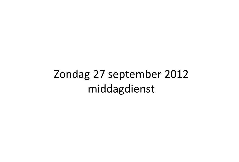 Zondag 27 september 2012 middagdienst