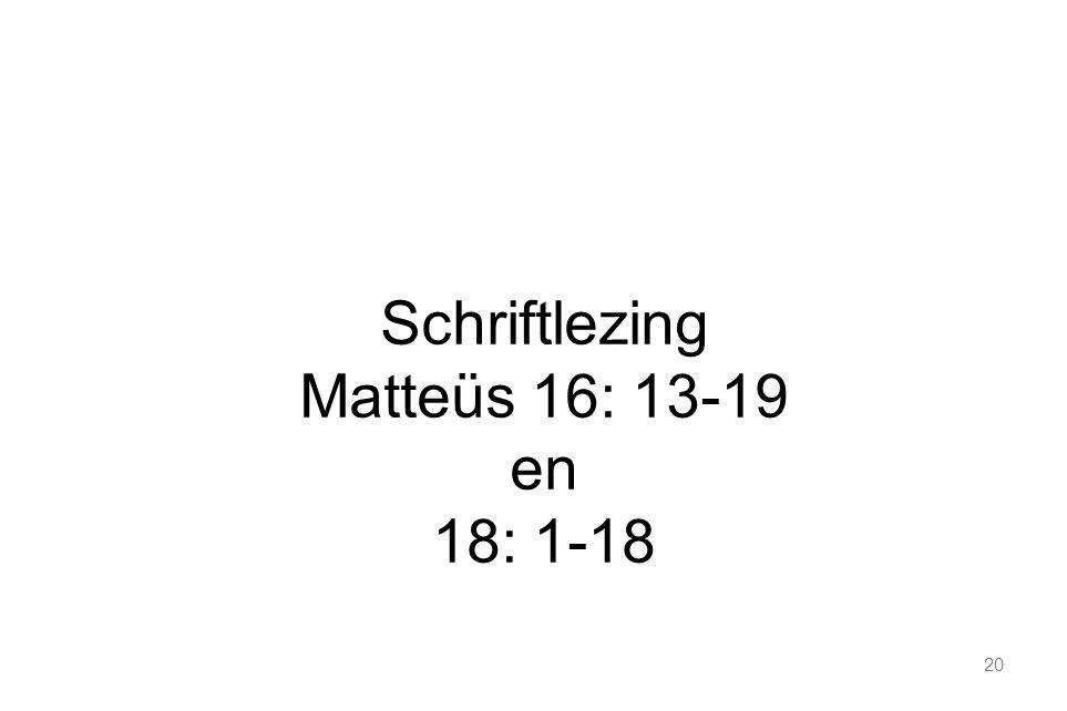 20 Schriftlezing Matteüs 16: 13-19 en 18: 1-18