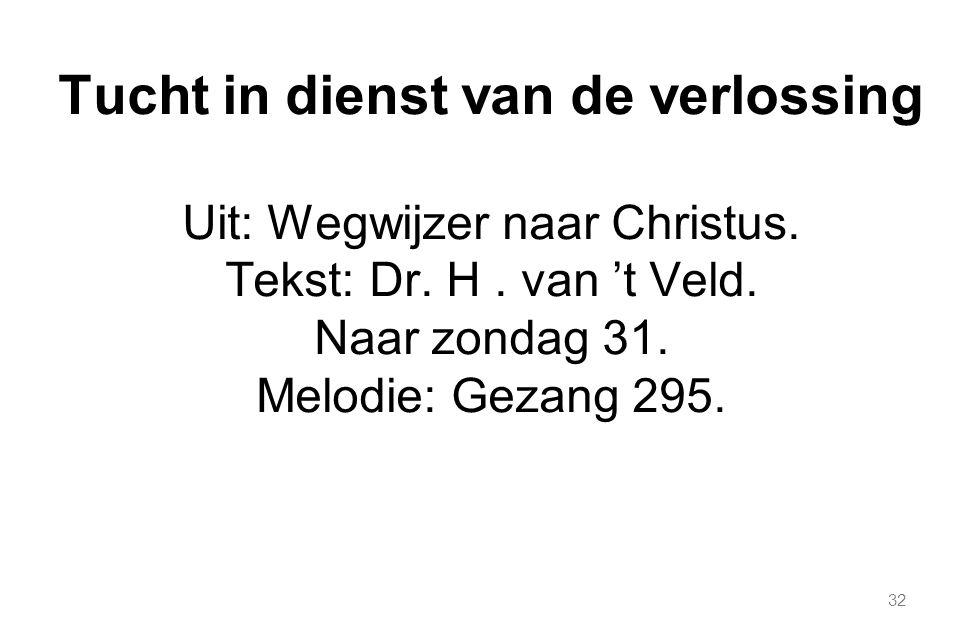 32 Tucht in dienst van de verlossing Uit: Wegwijzer naar Christus.