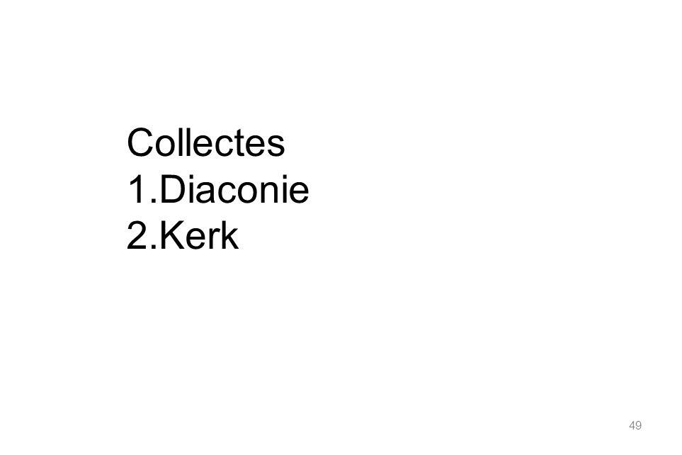 49 Collectes 1.Diaconie 2.Kerk