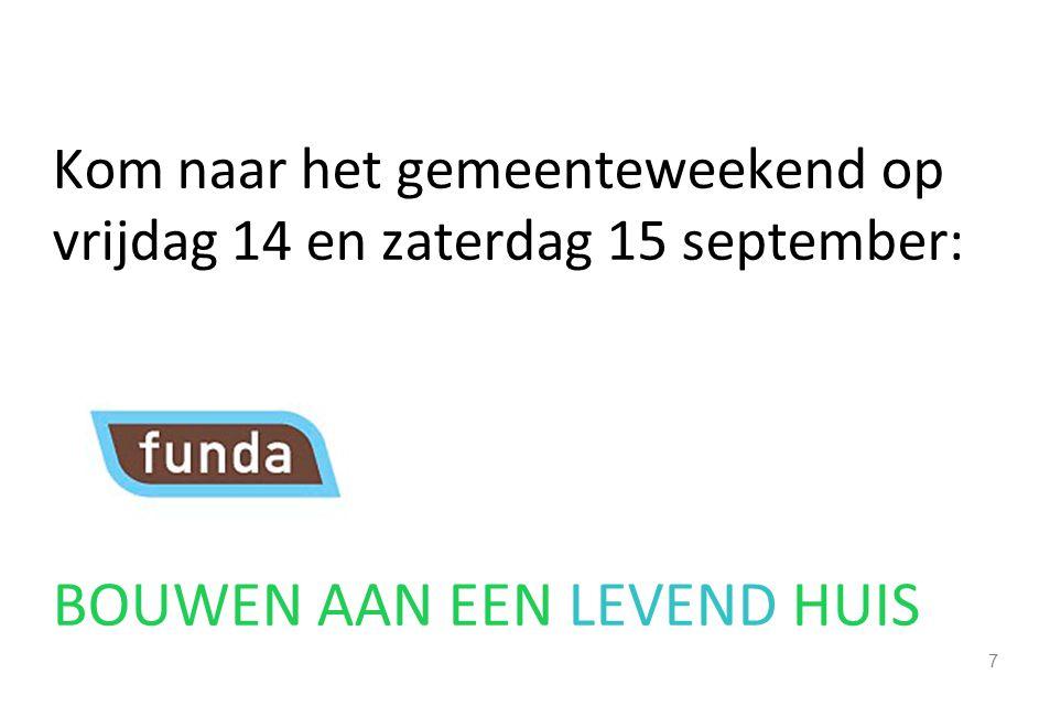 Kom naar het gemeenteweekend op vrijdag 14 en zaterdag 15 september: BOUWEN AAN EEN LEVEND HUIS 7