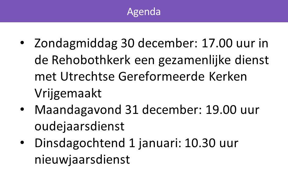Zondagmiddag 30 december: 17.00 uur in de Rehobothkerk een gezamenlijke dienst met Utrechtse Gereformeerde Kerken Vrijgemaakt Maandagavond 31 december: 19.00 uur oudejaarsdienst Dinsdagochtend 1 januari: 10.30 uur nieuwjaarsdienst Agenda
