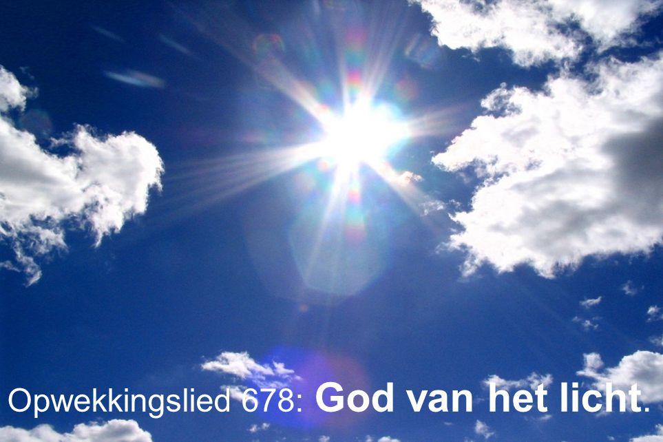 Opwekkingslied 678: God van het licht.