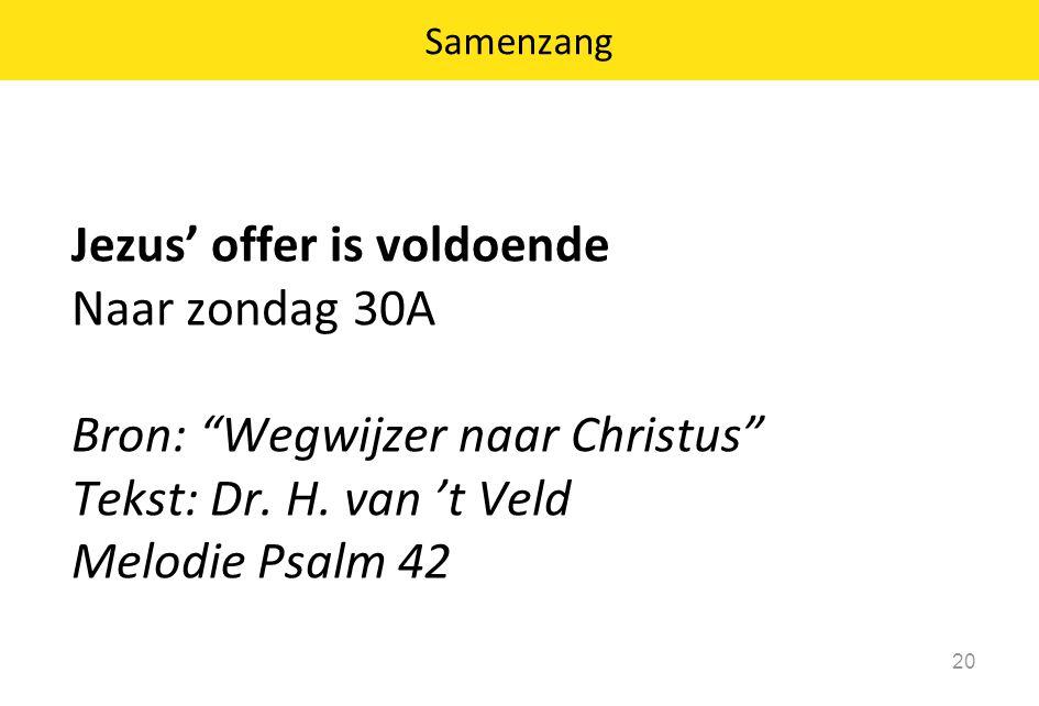Jezus' offer is voldoende Naar zondag 30A Bron: Wegwijzer naar Christus Tekst: Dr.