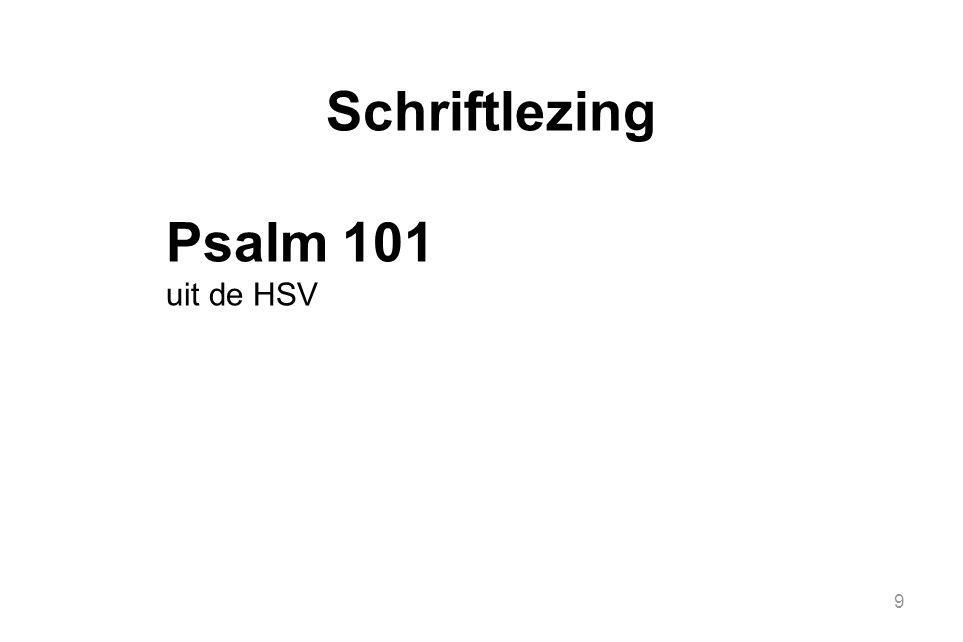 Psalm 101 1 Een psalm van David.