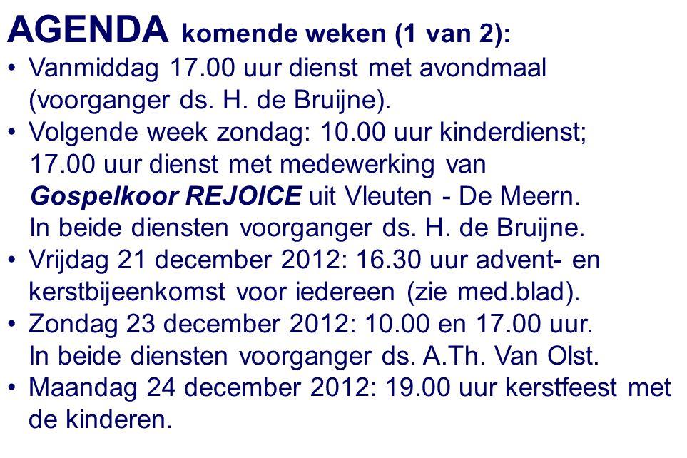 AGENDA komende weken (2 van 2): Dinsdag 25 december 2012: 10.00 uur KERSTdienst.
