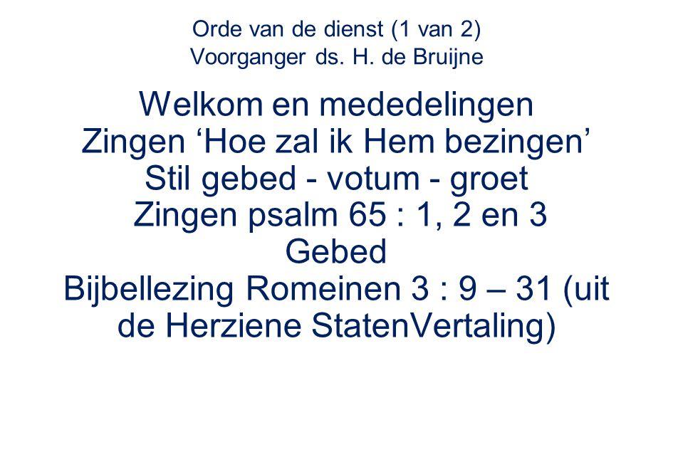 Orde van de dienst (1 van 2) Voorganger ds. H.