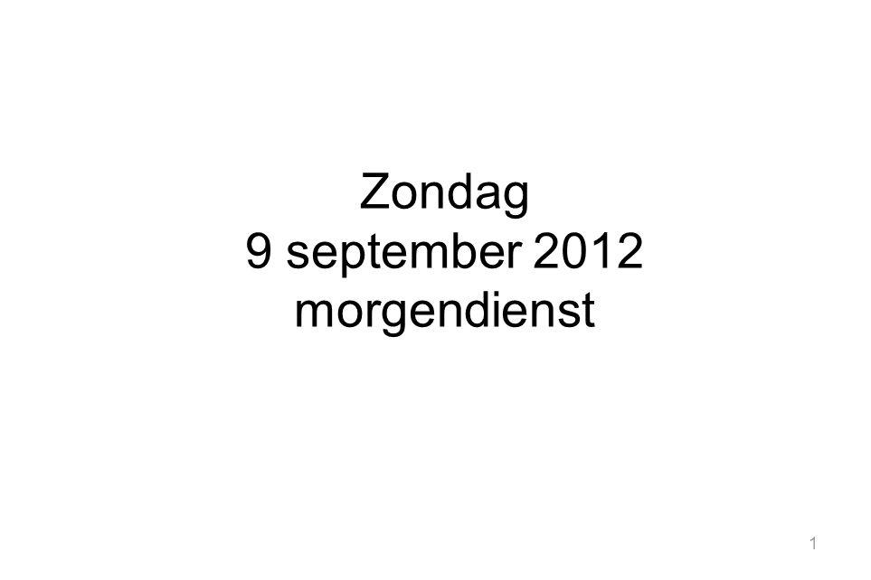 1 Zondag 9 september 2012 morgendienst