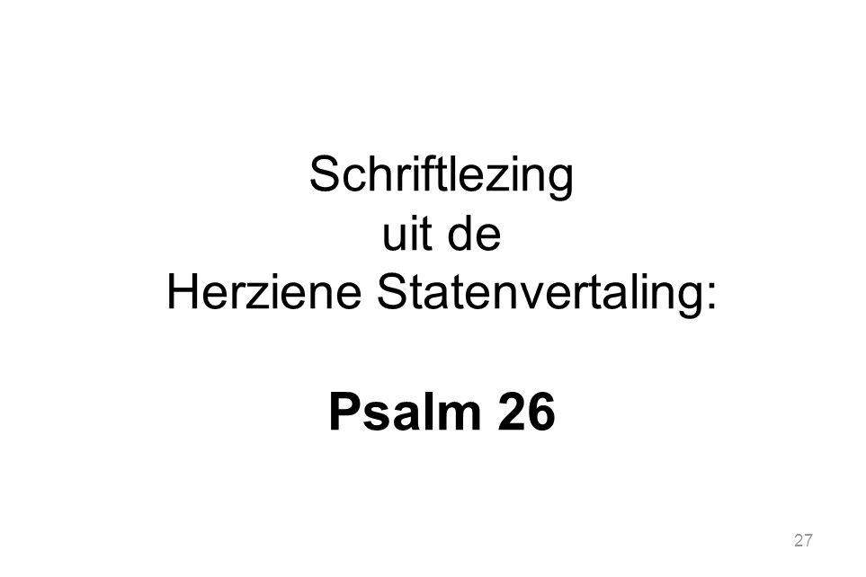 27 Schriftlezing uit de Herziene Statenvertaling: Psalm 26