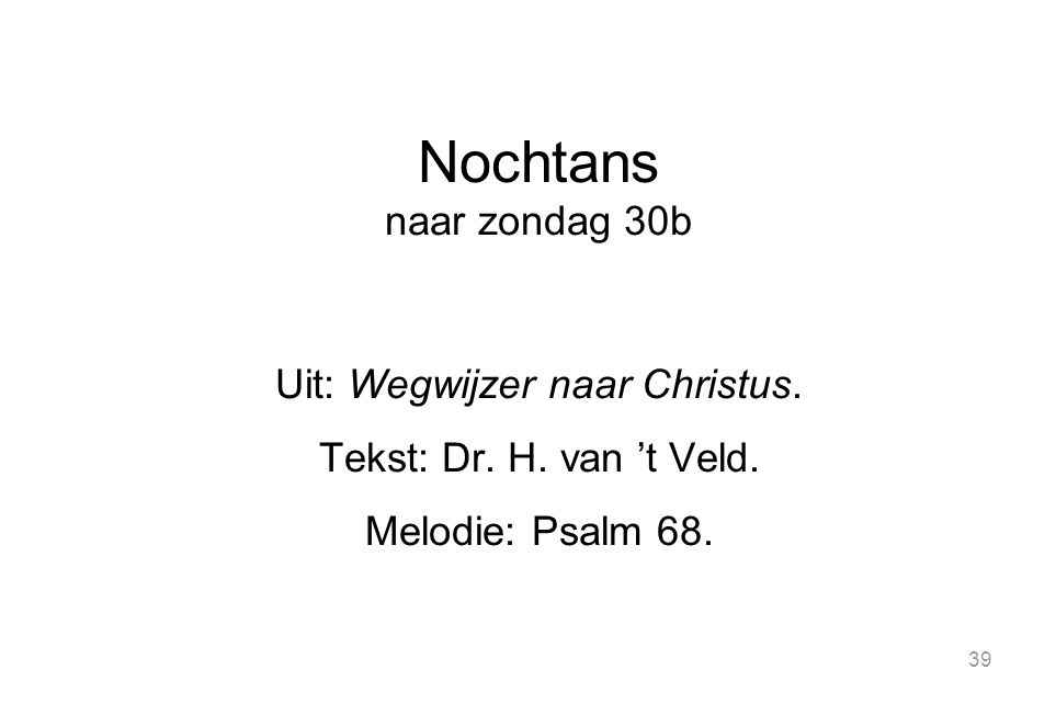 39 Nochtans naar zondag 30b Uit: Wegwijzer naar Christus.