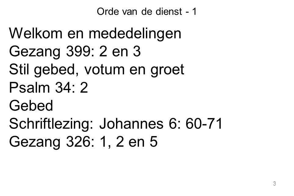 14 64 Maar sommigen van jullie geloven niet.' Jezus wist namelijk vanaf het begin wie er niet geloofden en wie hem zou uitleveren.
