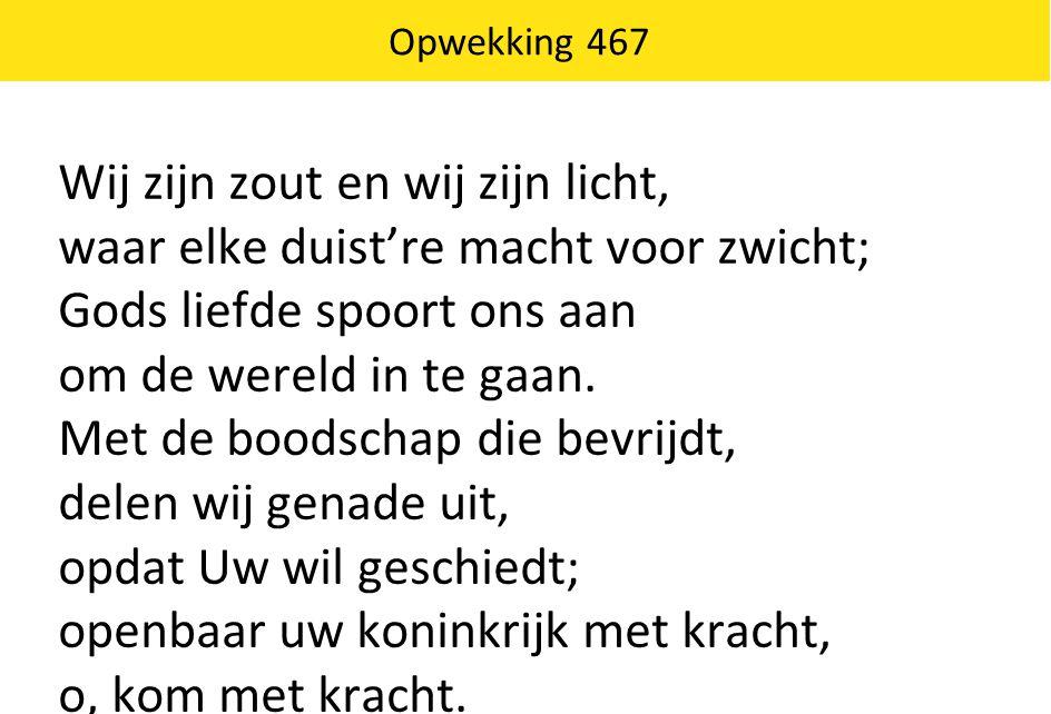 Opwekking 467 Stort uw zegen uit over Nederland; zend uw vuur.
