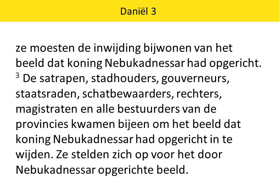 Daniël 3 4 Een heraut riep met luide stem: 'Volken en naties, welke taal u ook spreekt, luister naar dit bevel.