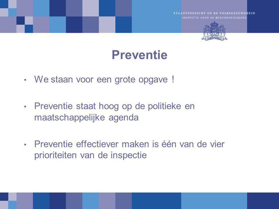 Preventie We staan voor een grote opgave .