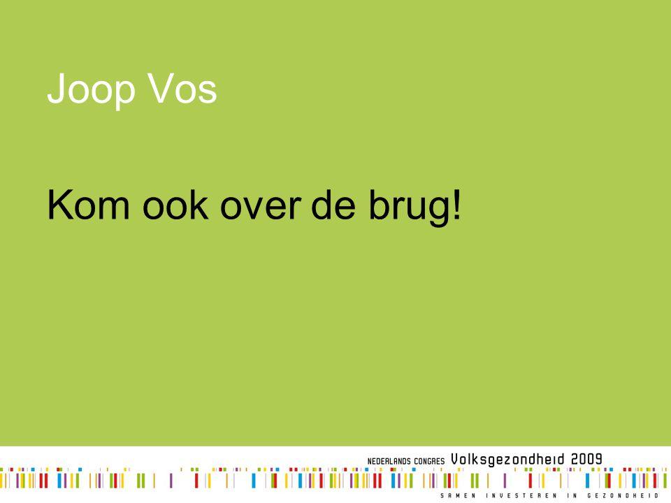 Joop Vos Kom ook over de brug!