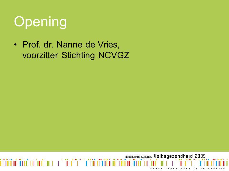Opening Prof. dr. Nanne de Vries, voorzitter Stichting NCVGZ