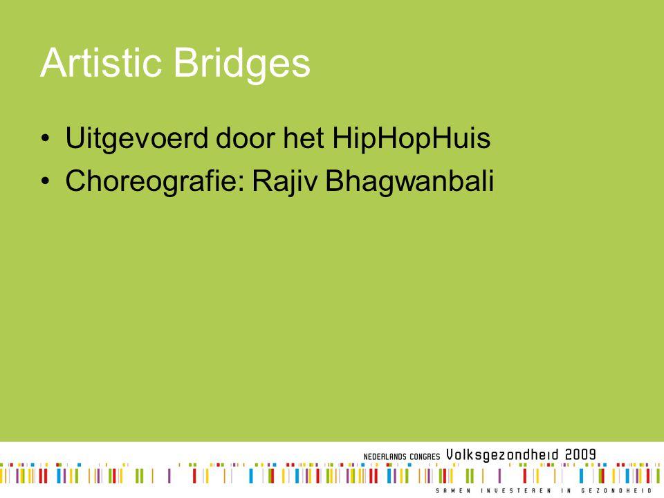 Artistic Bridges Uitgevoerd door het HipHopHuis Choreografie: Rajiv Bhagwanbali