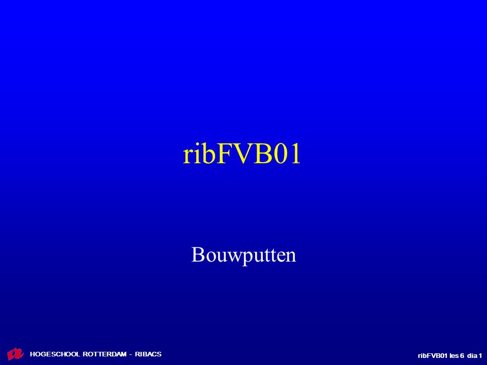 ribFVB01 les 6 dia 52 HOGESCHOOL ROTTERDAM - RIBACS Berekening kerende wand Vuistregel: d is tenminste ongeveer 0,5*h d h