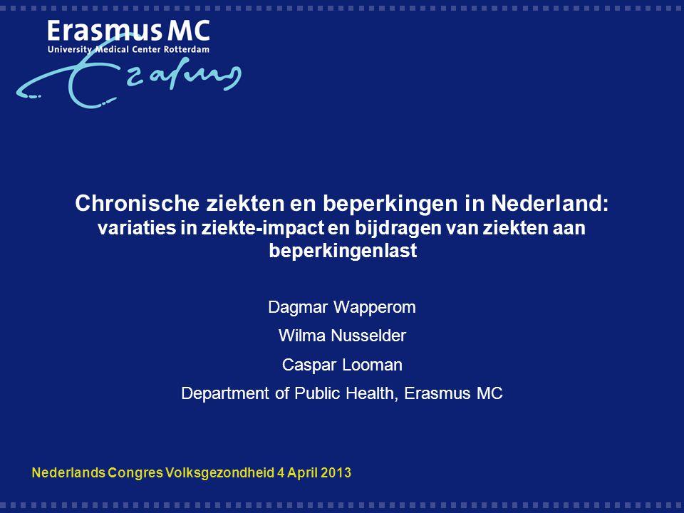 Chronische ziekten en beperkingen in Nederland: variaties in ziekte-impact en bijdragen van ziekten aan beperkingenlast Dagmar Wapperom Wilma Nusselde