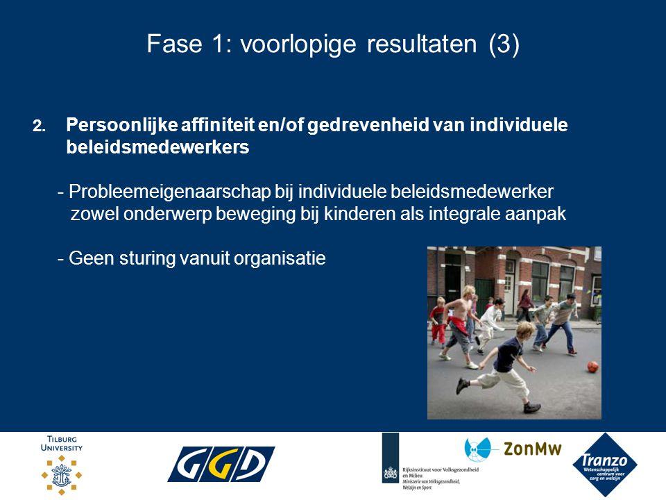 Fase 1: voorlopige resultaten (3) 2. Persoonlijke affiniteit en/of gedrevenheid van individuele beleidsmedewerkers - Probleemeigenaarschap bij individ