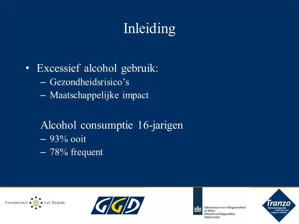 Inleiding Excessief alcohol gebruik: – Gezondheidsrisico's – Maatschappelijke impact Alcohol consumptie 16-jarigen – 93% ooit – 78% frequent
