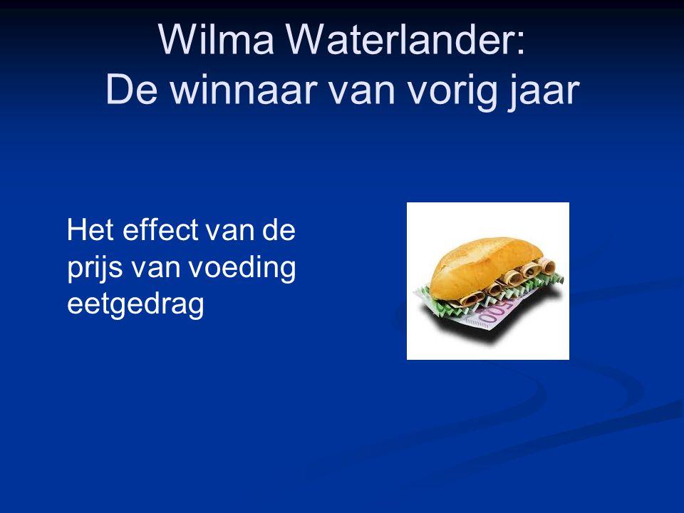 Wilma Waterlander: De winnaar van vorig jaar Het effect van de prijs van voeding eetgedrag