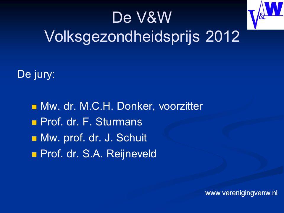 De V&W Volksgezondheidsprijs 2012 De jury: Mw. dr.