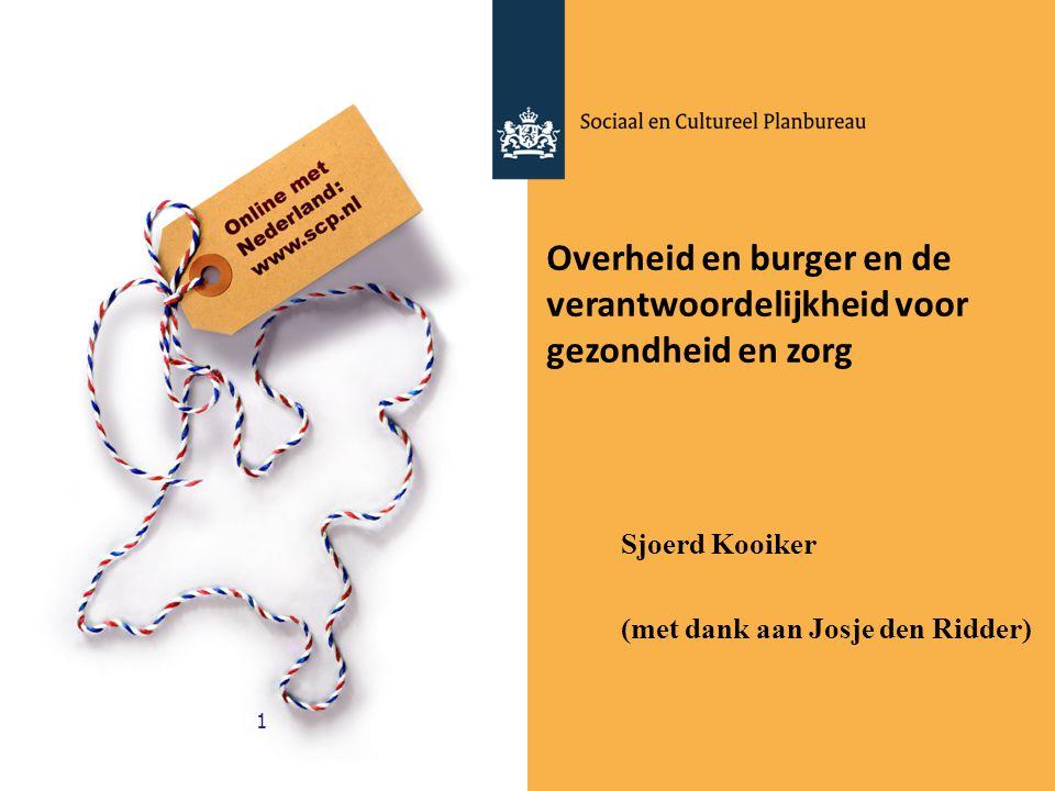 Sjoerd Kooiker (met dank aan Josje den Ridder) 1 Overheid en burger en de verantwoordelijkheid voor gezondheid en zorg