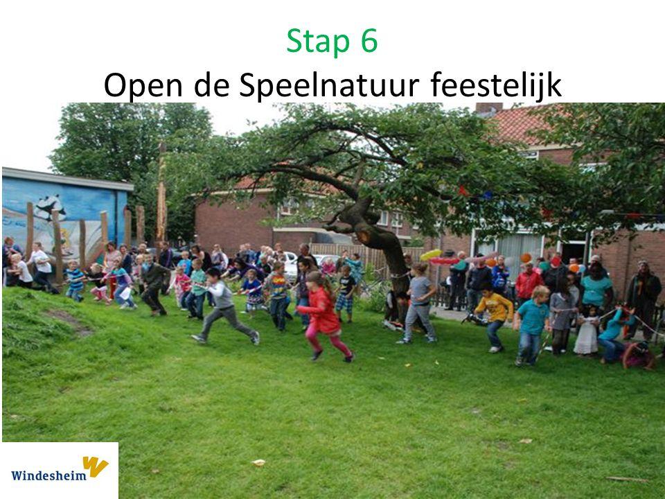 Stap 6 Open de Speelnatuur feestelijk