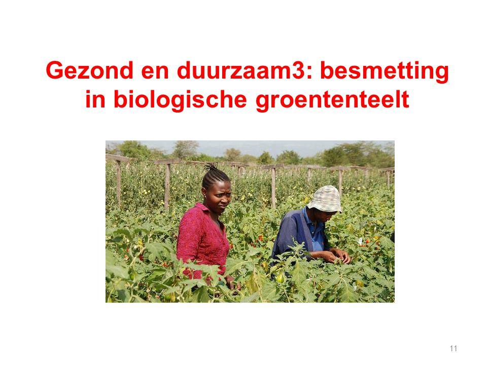 11 Gezond en duurzaam3: besmetting in biologische groententeelt
