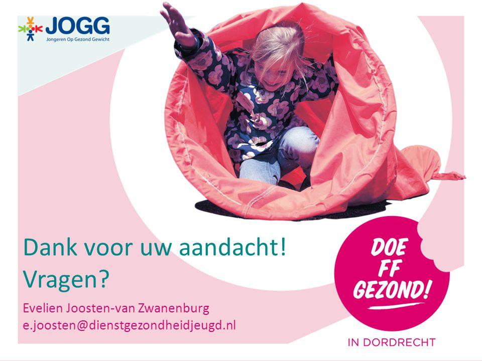 0 Dank voor uw aandacht! Vragen? Evelien Joosten-van Zwanenburg e.joosten@dienstgezondheidjeugd.nl