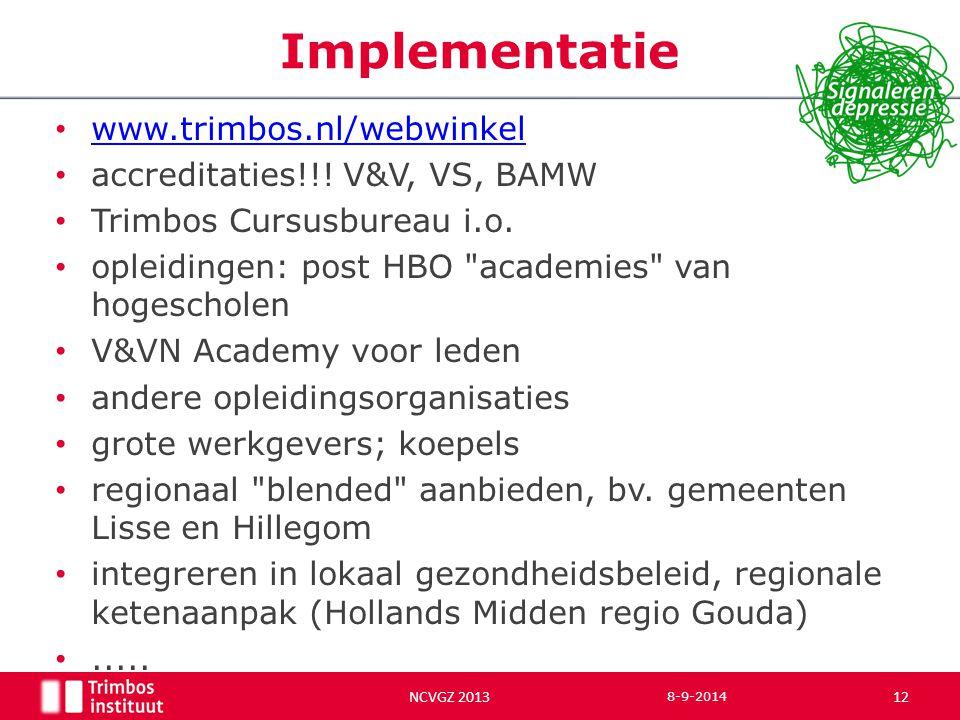 www.trimbos.nl/webwinkel accreditaties!!. V&V, VS, BAMW Trimbos Cursusbureau i.o.