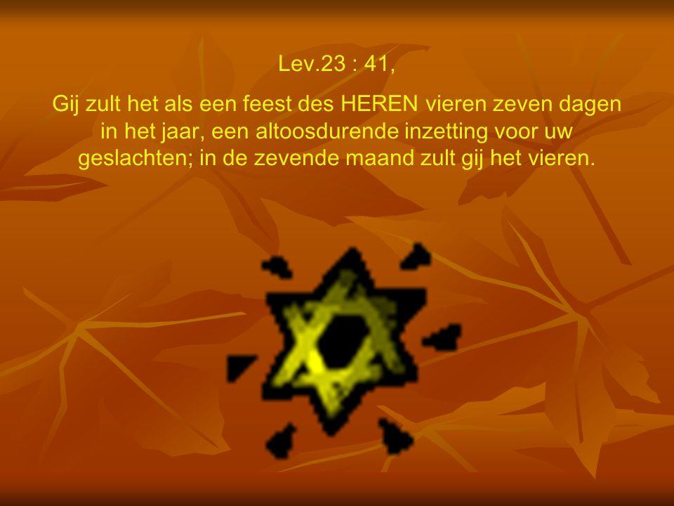 Sukkot het Loofhuttenfeest. (Lev.23:33-35).
