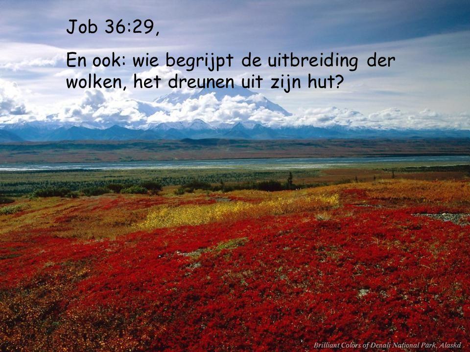 Spreuken 3:20, door zijn kennis zijn de waterdiepten gekliefd en druppelen de wolken dauw.