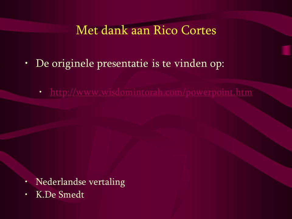 Met dank aan Rico Cortes De originele presentatie is te vinden op: http://www.wisdomintorah.com/powerpoint.htm Nederlandse vertaling K.De Smedt