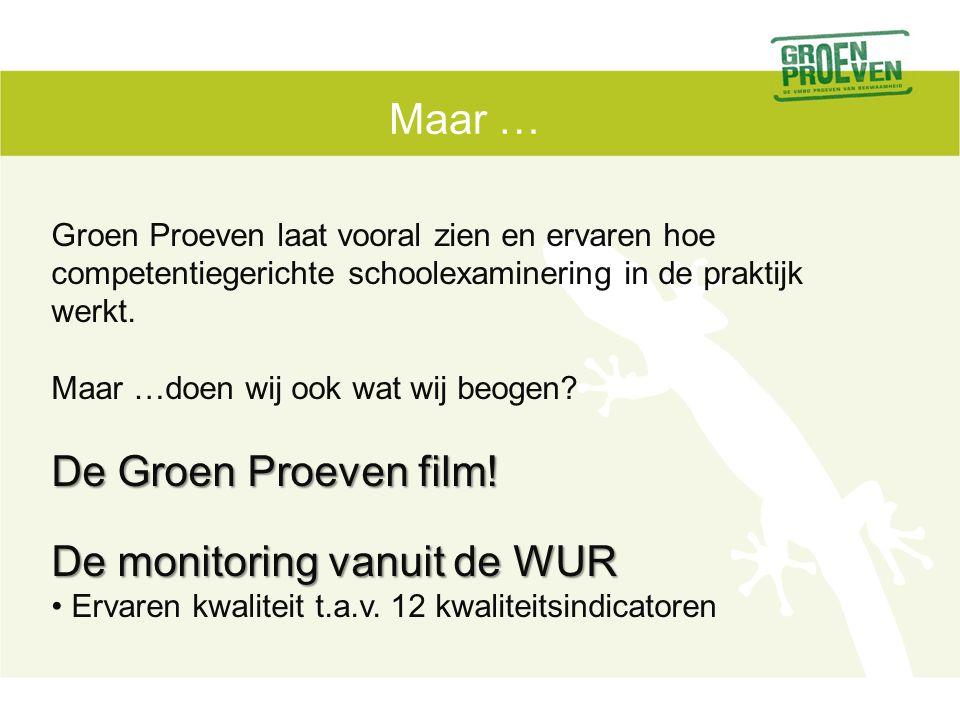 Monitoring Groen Proeven 2009- 2010: resultaten Judith Gulikers, Educatie en competentiestudies, WUR Judith.gulikers@wur.nl