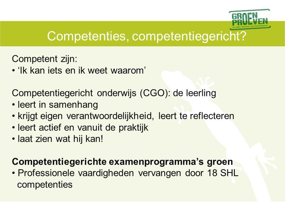 Competenties, competentiegericht? Competent zijn: 'Ik kan iets en ik weet waarom' Competentiegericht onderwijs (CGO): de leerling leert in samenhang k