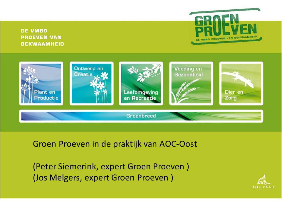 Groen Proeven in de praktijk van AOC-Oost (Peter Siemerink, expert Groen Proeven ) (Jos Melgers, expert Groen Proeven )